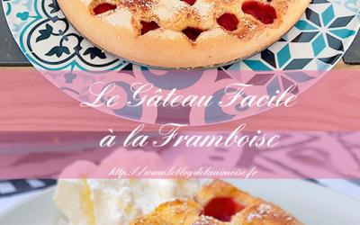 RECETTE : Le Gâteau Facile à la Framboise