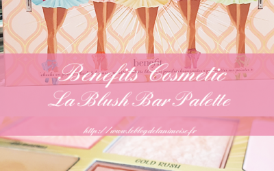 JE TESTE : La Blush Bar de Benefits