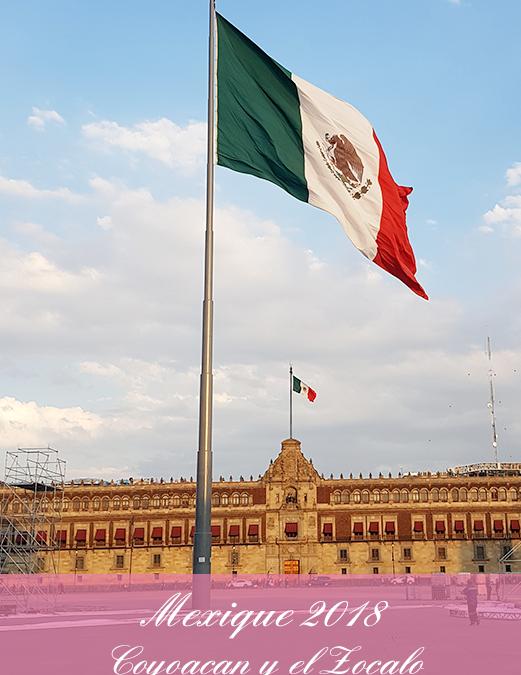 MEXICO : Coyoacan y El Zocalo