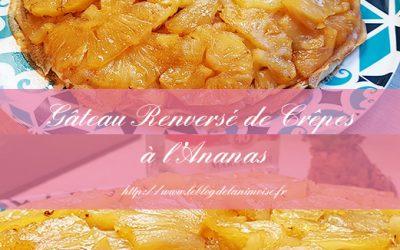 RECETTE : Gâteau Renversé de Crêpes à l'Ananas