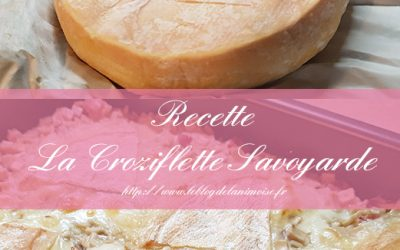 RECETTE : La Croziflette au Reblochon