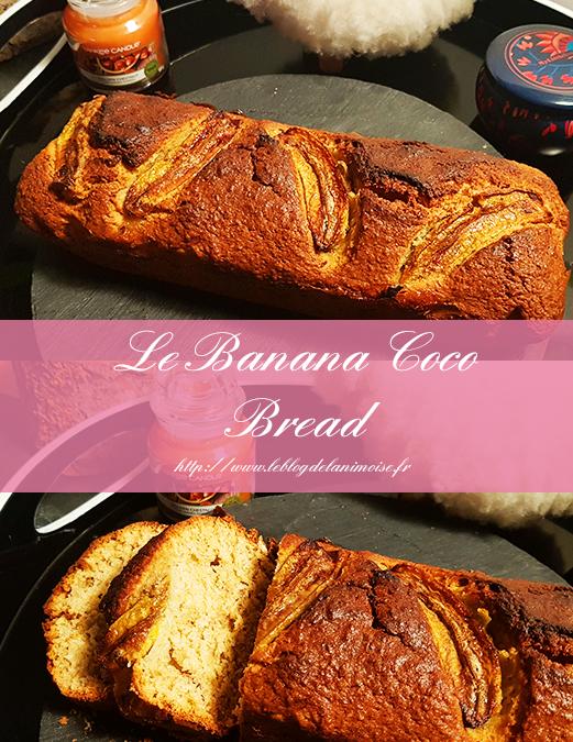 Recette : Le Banana Coco Bread