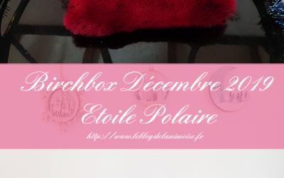 Birchbox Décembre 2019 : Etoile Polaire