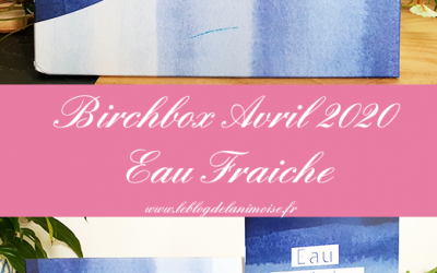Birchbox Avril 2020 : Eau Fraîche