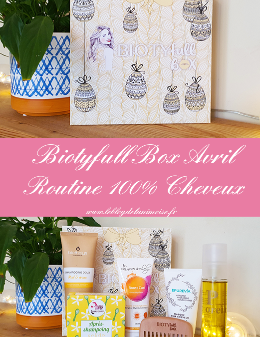 Biotyfull Box Avril 2020 : Routine 100% Cheveux